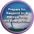 Prepare for, Respond to, and Recover from Public Health Emergencies