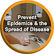 Prevent Epidemics and the Spread of Disease