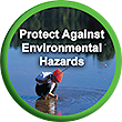 Protect Against Environmental Hazards